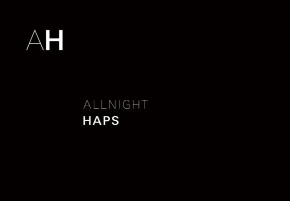 ALL NIGHT HAPS